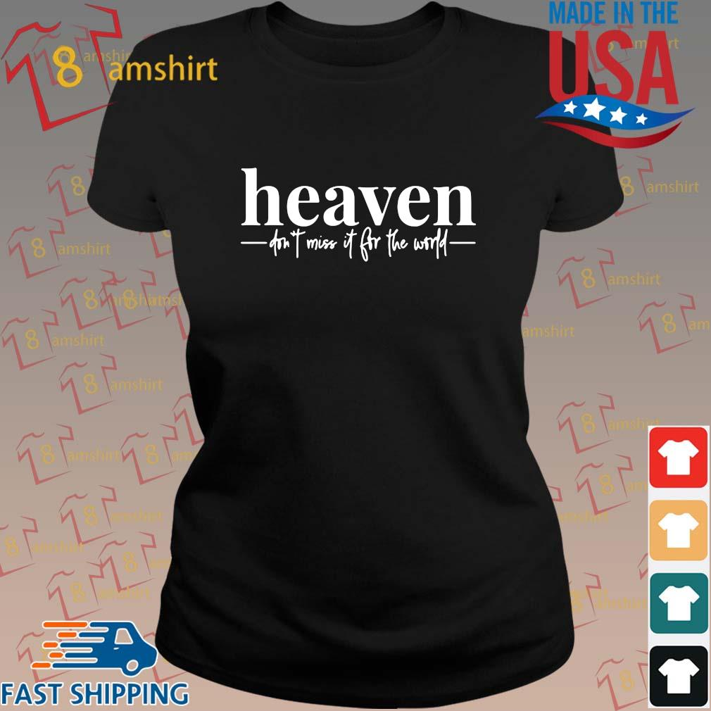 Heaven don't miss it for the world s ladies den