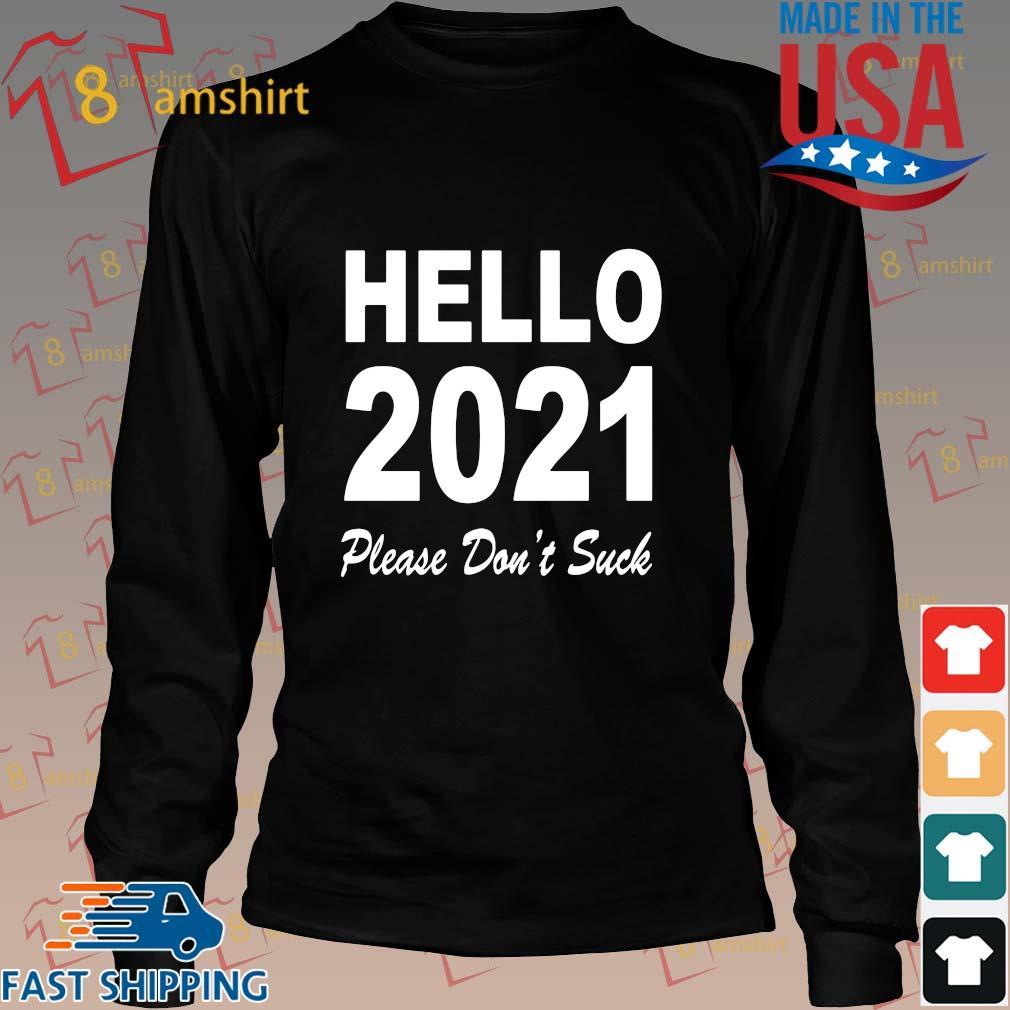Hello 2021 please don't suck s Long den
