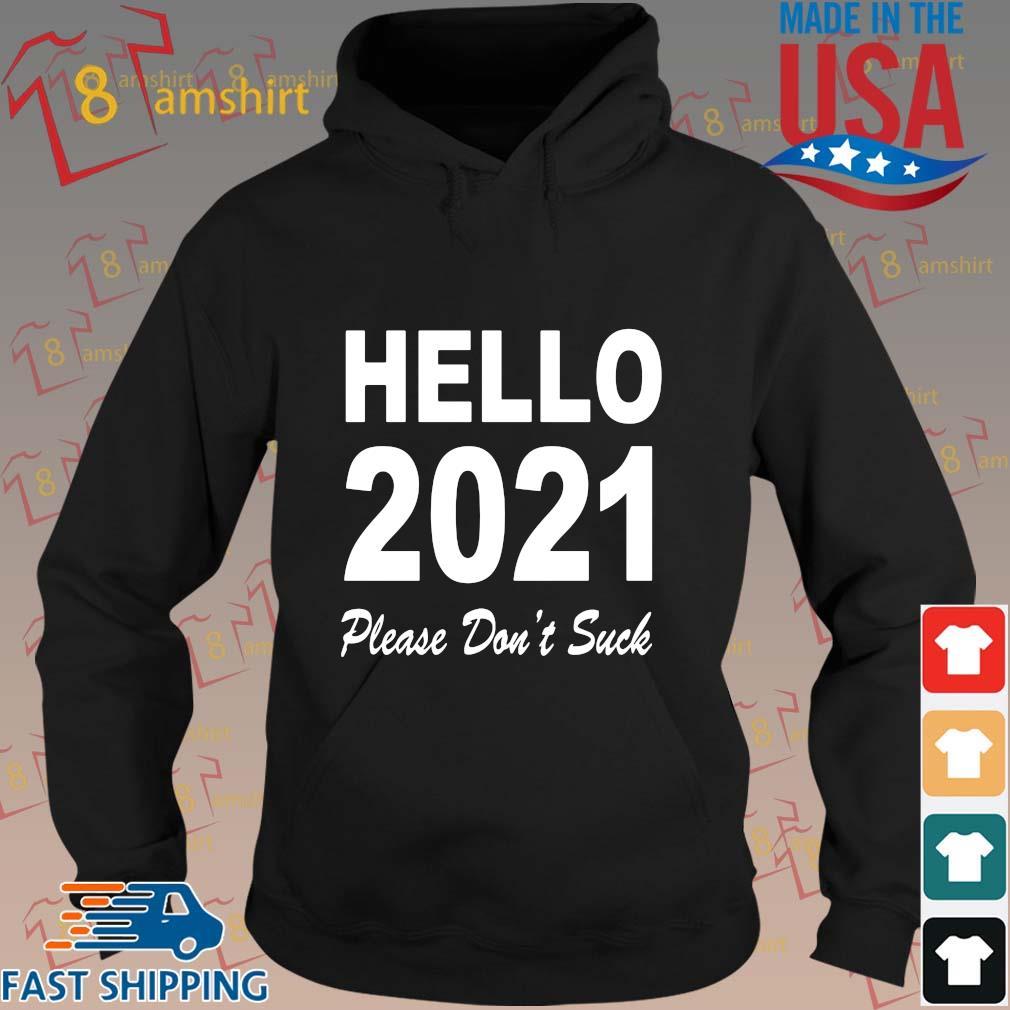 Hello 2021 please don't suck s hoodie den