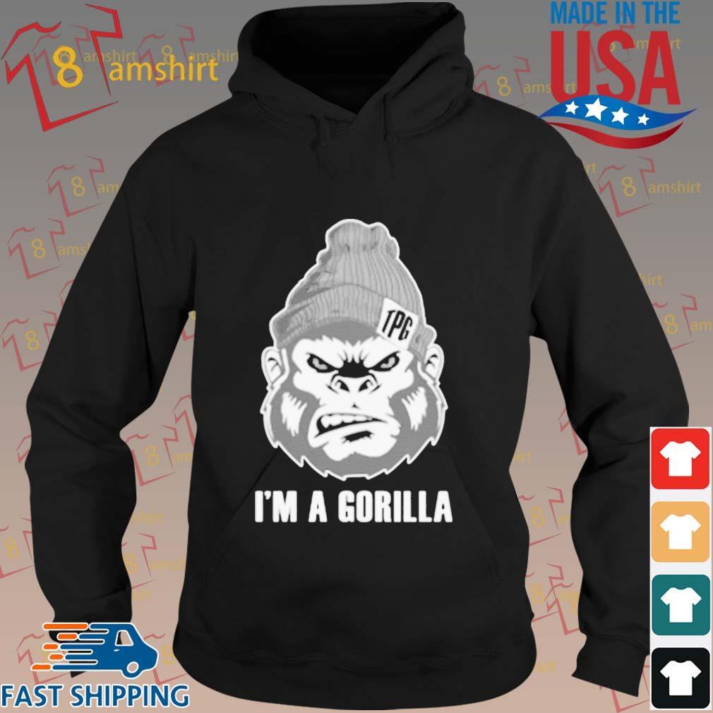 I Am A Gorilla T-Shirt hoodie den