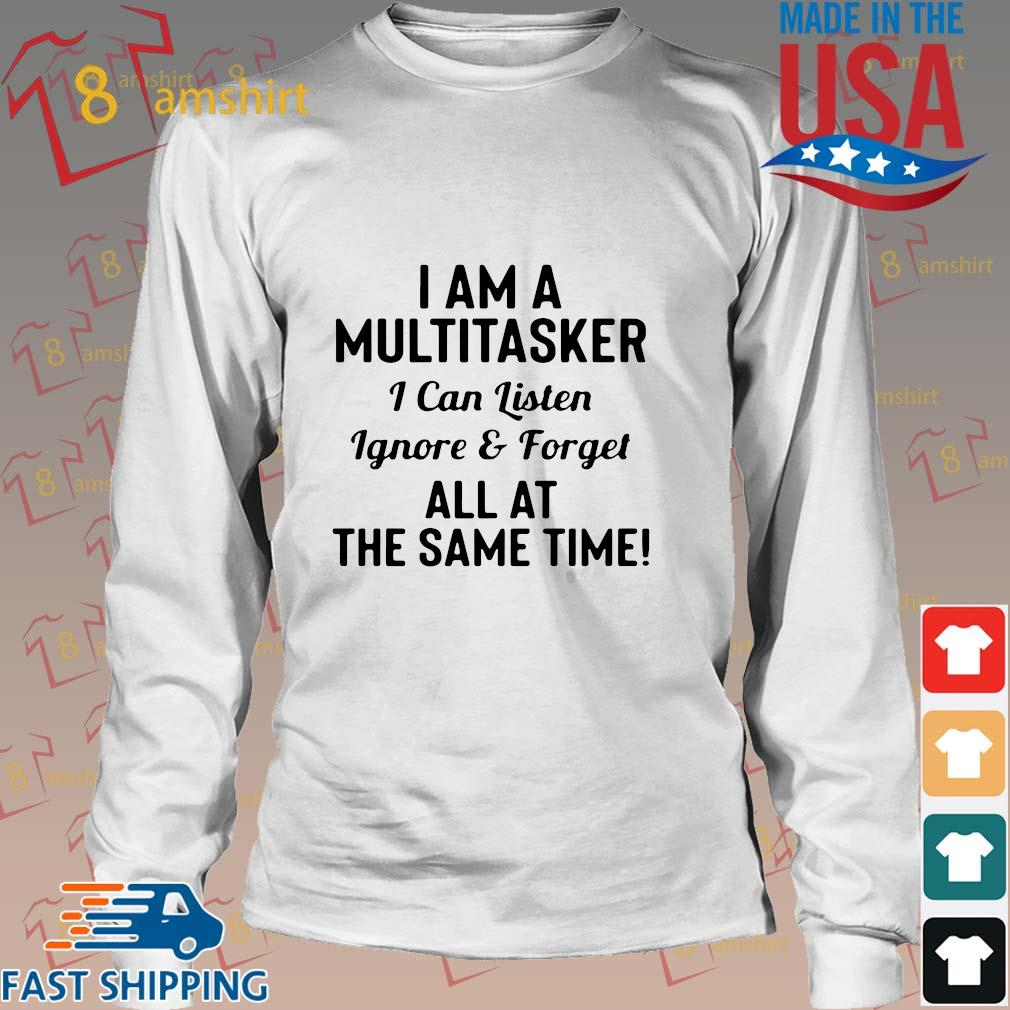 I am a multitasker I can listen ignore and forget all at the same time s Long trang
