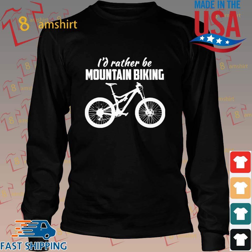 I'd Rather Be Mountain Biking Shirt Long den