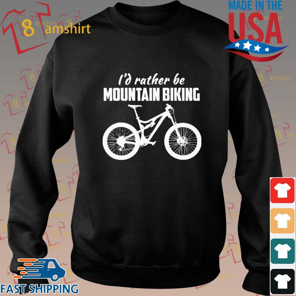 I'd Rather Be Mountain Biking Shirt Sweater den