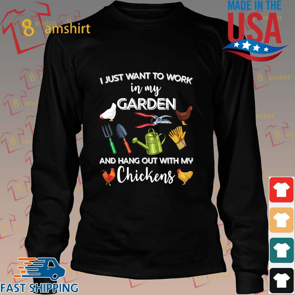 I just want to work in my garden and hang out with my chickens 2021 tee shirts Long den