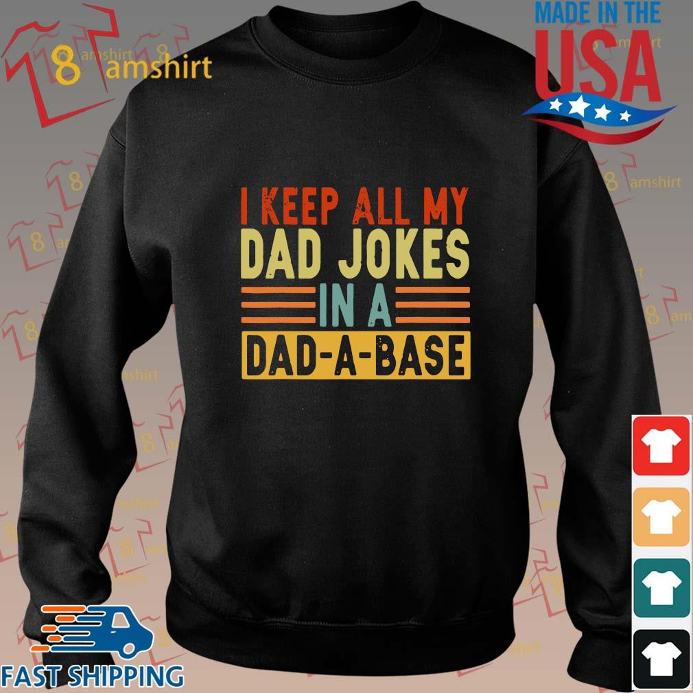 I keep all my dad jokes in a dad a base shirt