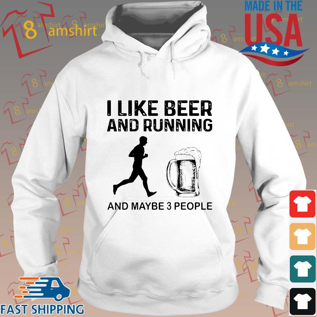 I like beer and running and maybe 3 people s Hoodie trang