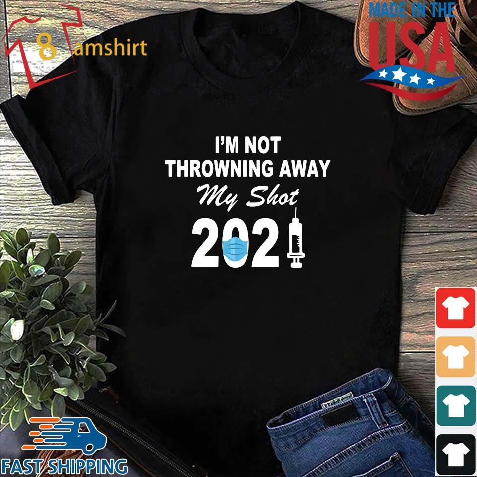 I'm not throwning away my shot 2021 face s Shirt den