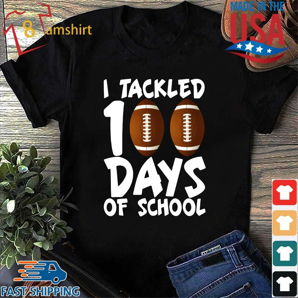 I tackled 100 days of school s Shirt den