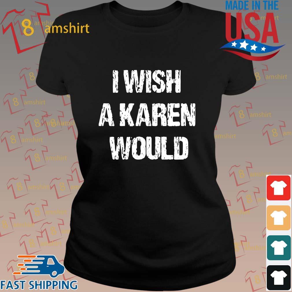 I wish a karen would s ladies den