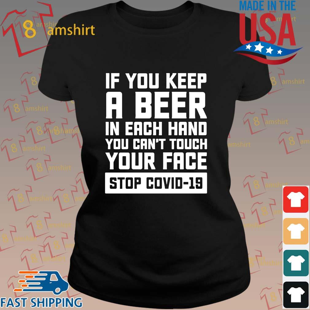 If you keep a beer in each hand you can't touch your face stop Covid-19 s ladies den