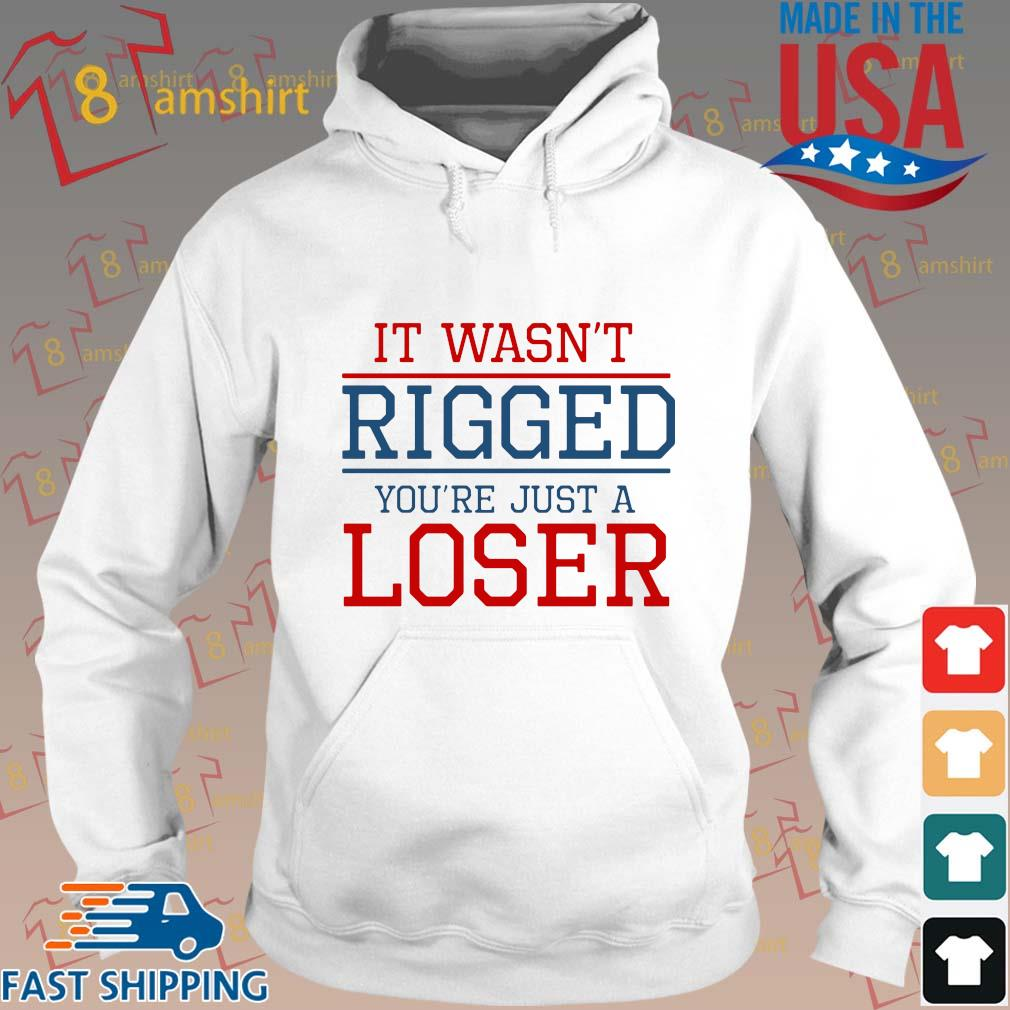 It wasn't rigged you're just a loser s Hoodie trang