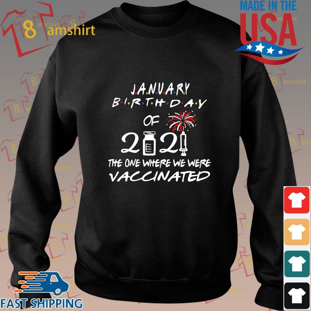 January Birthday of 2021 the one where we were vaccinated shirt