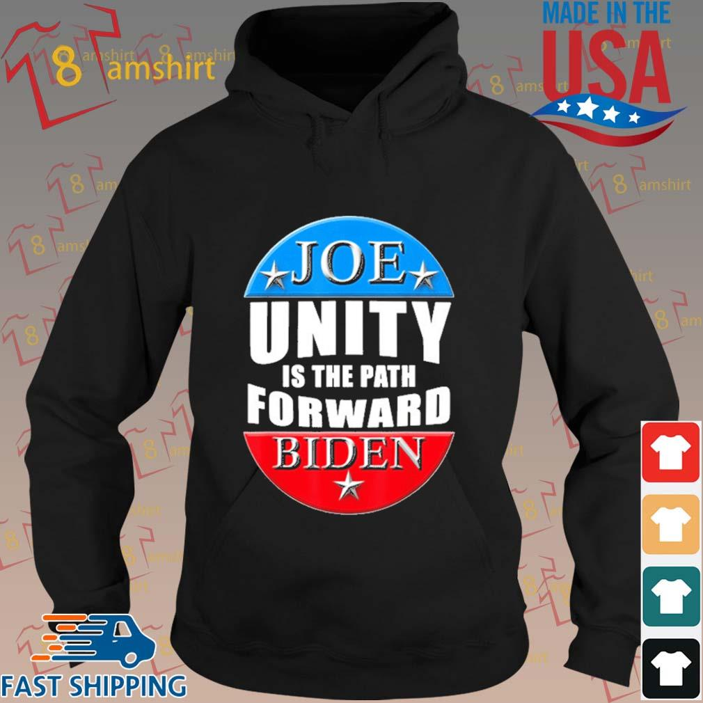 Joe Biden Unity Is The Path Forward Shirt hoodie den