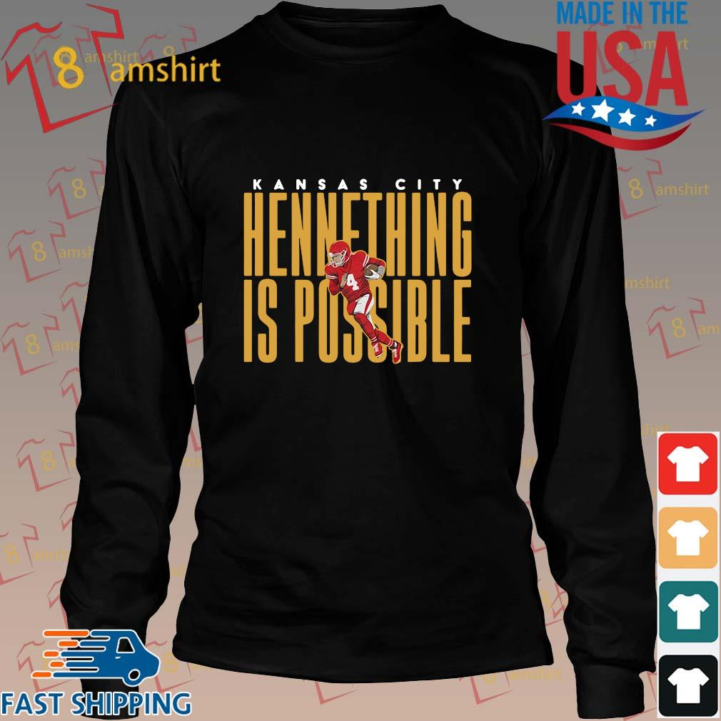 Kansas City Chiefs hennething is possible shirt, sweats Long den
