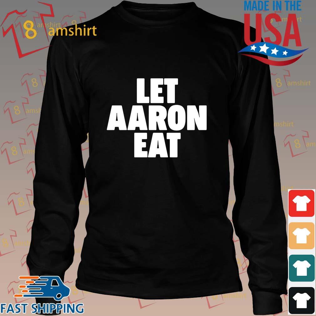 Let Aaron Eat Shirt Long den
