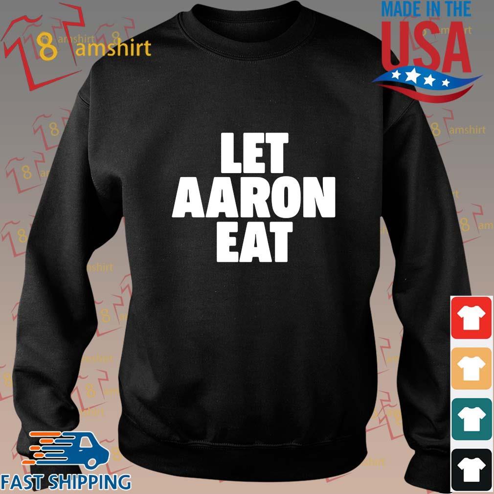 Let Aaron Eat Shirt