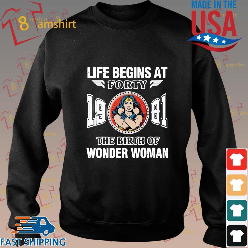 Life begins at forty 19 81 the birth of Wonder Woman shirt