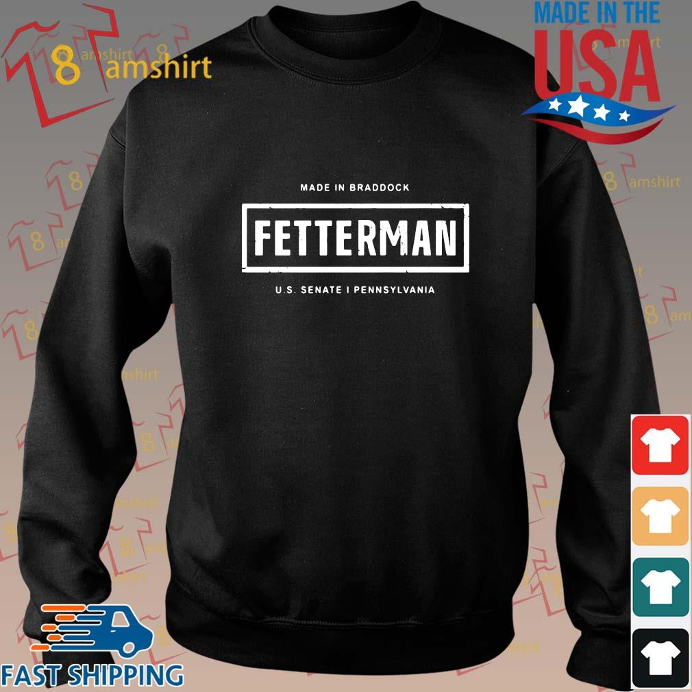 Made in braddock fetterman US senate I pennsylvania shirt