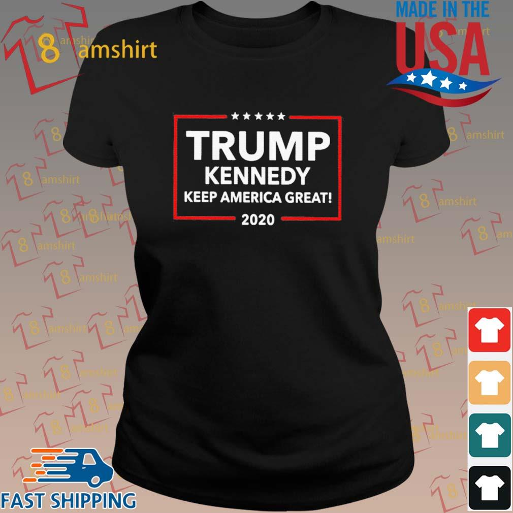 Official Trump Kennedy Keep America Great 2020 Shirt ladies den