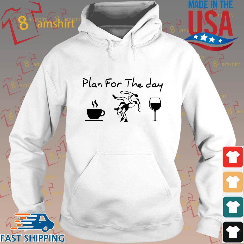 Plan for the day Coffee Wine s Hoodie trang