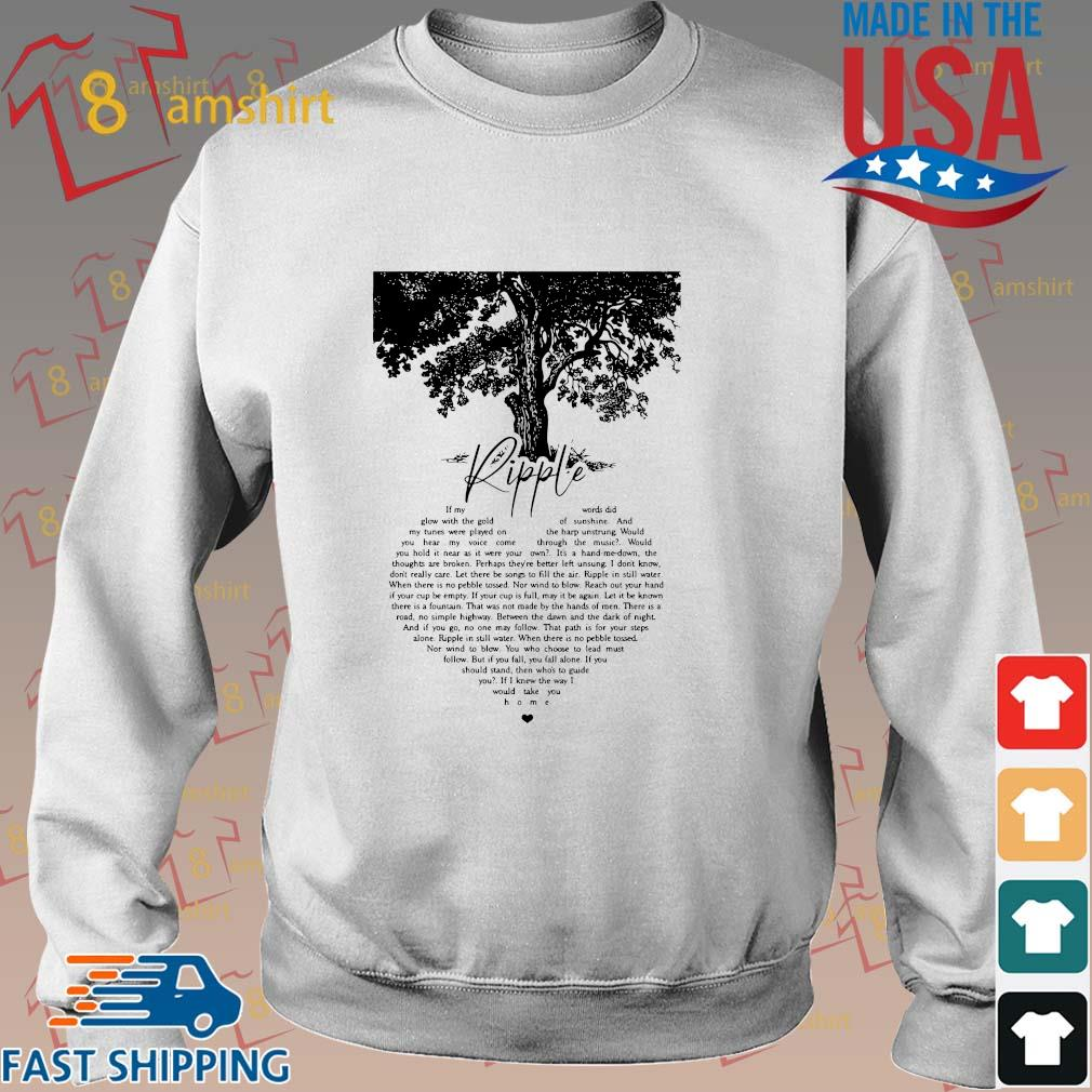 Ripple tree if my words did glow with the gold of sunshine shirt