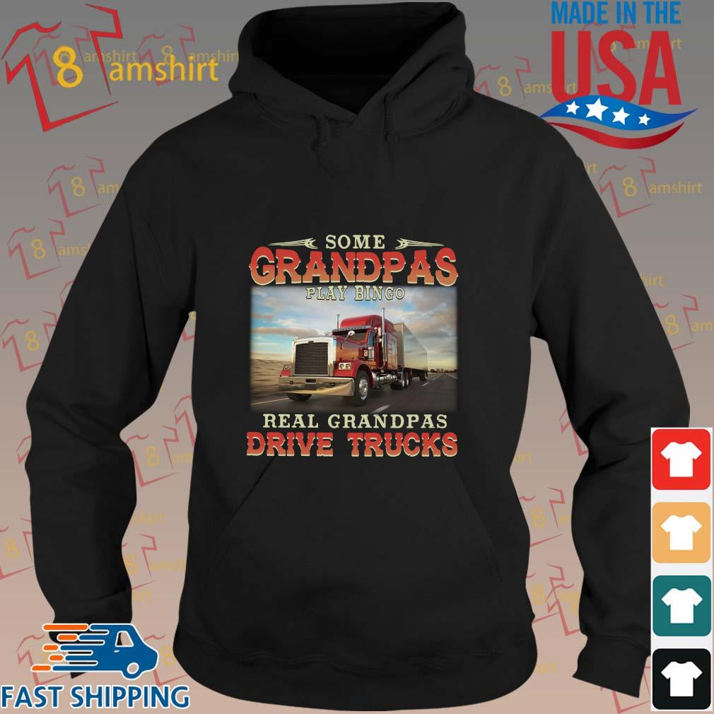 Some grandpas play bingo real grandpas drive trucks s hoodie den